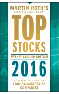 Top Stocks 2016 - A Sharebuyer's Guide to Leading Australian Companies