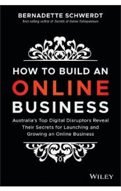 How to Build an Online Business - Australia's top digital disruptors reveal their secrets for launch