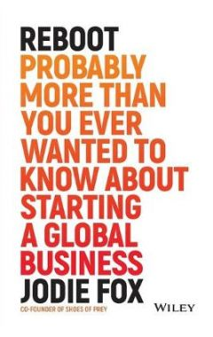 Reboot - Probably more than you ever wanted to know about starting a global business