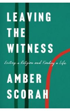Leaving the Witness: Exiting a Religion and Finding a Lif