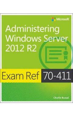 EXAM REF 70-411 ADMINISTERING WINDOWS SERVER 2012 R2