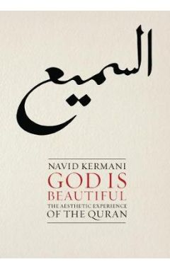 God is Beautiful - The Aesthetic Experience of the  Quran