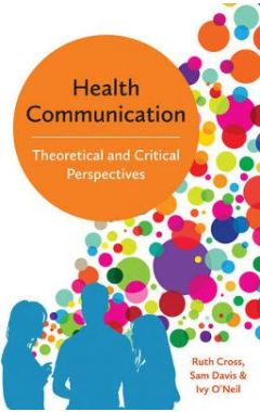 Health Communication - Theoretical and Critical Perspectives