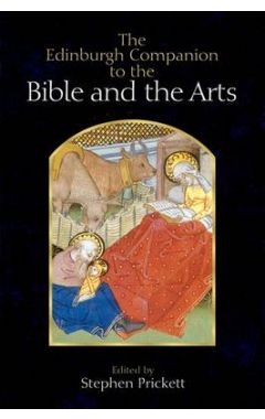 The Edinburgh Companion to the Bible and the Arts