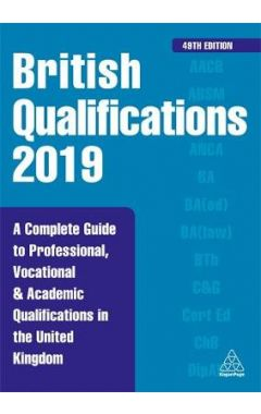 British Qualifications 2019: A Complete Guide to Professional, Vocational and Academic Qualification
