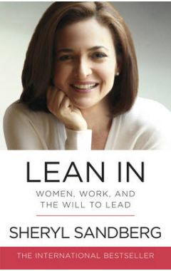 LEAN IN: WOMEN, WORK, AND THE WILL TO LEAD PB
