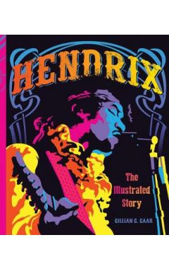 HENDRIX : THE ILLUSTRATED STORY
