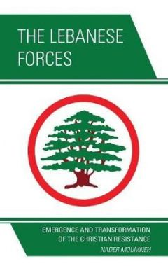 [pod] The Lebanese Forces: Emergence and Transformation of the Christian Resistance