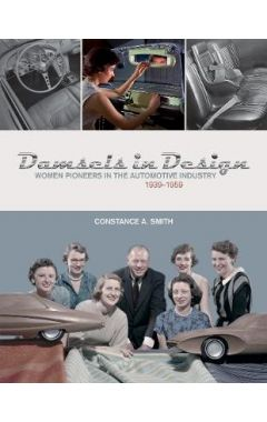 Damsels in Design: Women Pioneers in the Automotive Industry, 1939–1959