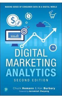 Digital Marketing Analytics: Making Sense of Consumer Data in a Digital World 22ND ED