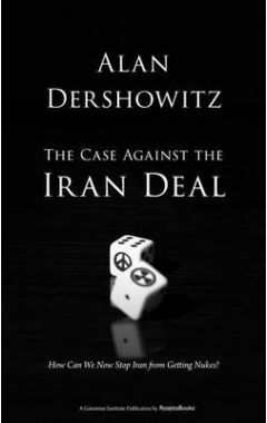 [POD]THE CASE AGAINST THE IRAN DEAL: HOW CAN WE NOW STOP IRAN FROM GETTING NUKES?