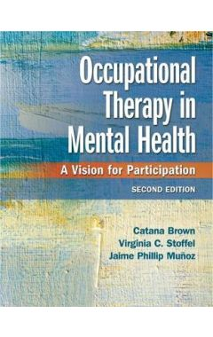 Occupational Therapy in Mental Health: A Vision for Participation 2e