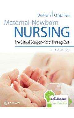 Maternal-Newborn Nursing 3e: The Critical Components of Nursing Care