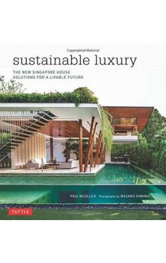 Sustainable Luxury: The New Singapore House: Solutions for a Livable Future