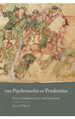 The Psychomachia of Prudentius: Text, Commentary, and Glossary