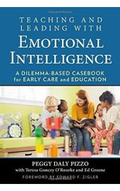 Teaching and Leading with Emotional Intelligence: A Dilemma-Based Casebook for Early Care and Educat