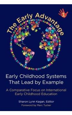 The Early Advantage 1: Early Childhood Systems That Lead by Example