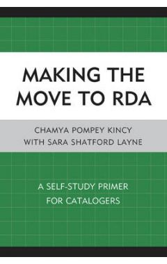 [pod] MAKING THE MOVE TO RDA: A SELF-STUDY PRIMER FOR CATALOGERS