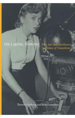 Ida Lupino, Director: Her Art and Resilience in Times of Transition