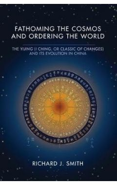 [pod] Fathoming the Cosmos and Ordering the World: The Yijing (I Ching, or Classic of Changes)