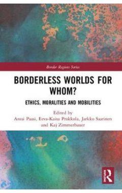 Borderless Worlds for Whom?