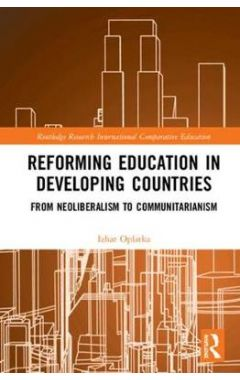 Reforming Education in Developing Countries: From Neoliberalism to Communitarianism