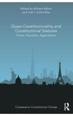 Quasi-Constitutionality and Constitutional Statutes: Forms, Functions, Applications