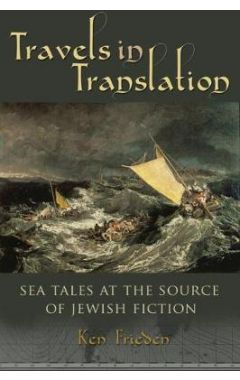 Travels in Translation: Sea Tales at the Source of Jewish Fiction