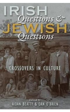 [pod] Irish Questions and Jewish Questions: Crossovers in Culture