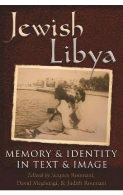 Jewish Libya: Memory and Identity in Text and Image