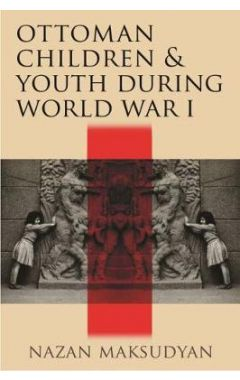 Ottoman Children and Youth during World War I