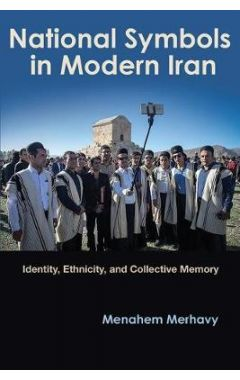National Symbols in Modern Iran: Identity, Ethnicity, and Collective Memory