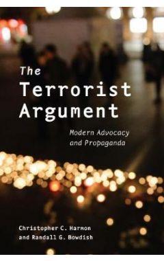 The Terrorist Argument: Studies of Modern Advocacy and Propaganda