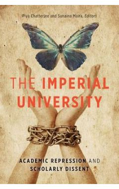 The Imperial University: Academic Repression and Scholarly Dissent