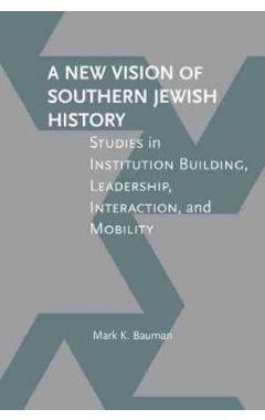 A New Vision of Southern Jewish History