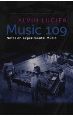 Music 109: Notes on Experimental Musi