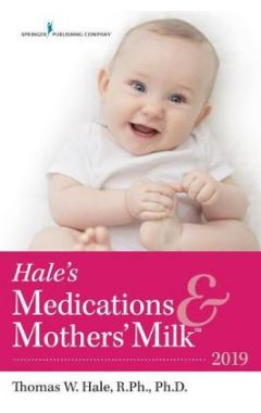 2019 Medications & Mothers' Milk 18e revised