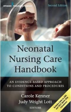Neonatal Nursing Care Handbook: An Evidence-Based Approach to Conditions and Procedures
