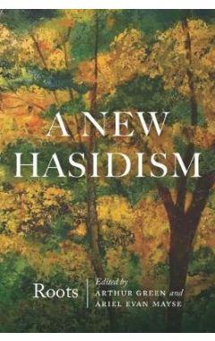 A New Hasidism: Roots
