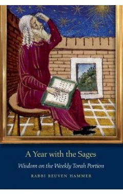 A Year with the Sages: Wisdom on the Weekly Torah Portion