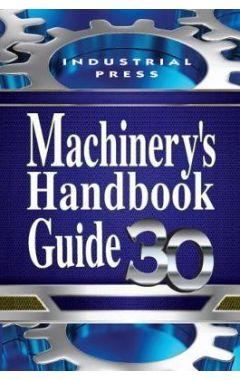 MACHINERY'S HANDBOOK GUIDE 30E