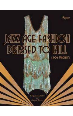 Jazz Age Fashion: Dressed to Kill