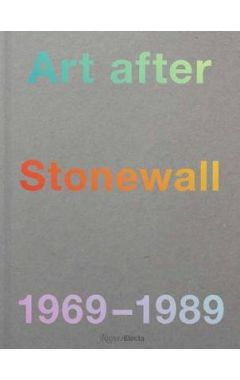 Art After Stonewall: 1969-1989