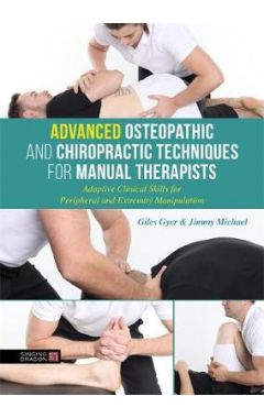 Advanced Osteopathic and Chiropractic Techniques for Manual Therapists 2e