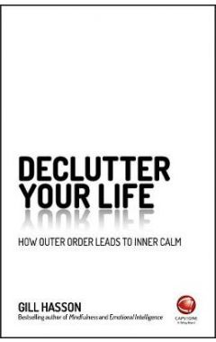 Declutter Your Life - How Outer Order Leads to Inner Calm