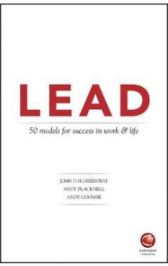 LEAD - 50 models for success in work and life