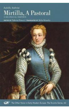 Isabella Andreini: Mirtilla, a Pastoral: A Bilingual Edition