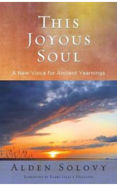 This Joyous Soul: A New Voice for Ancient Yearnings