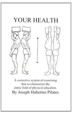 YOUR HEALTH : A CORRECTIVE SYSTEM OF EXERCISING THAT REVOLUTIONIZES THE ENTIRE FIELD OF PHYSICAL EDU