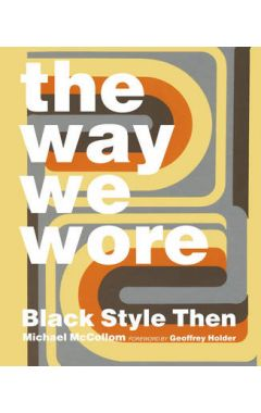 THE WAY WE WORE : BLACK STYLE THEN
